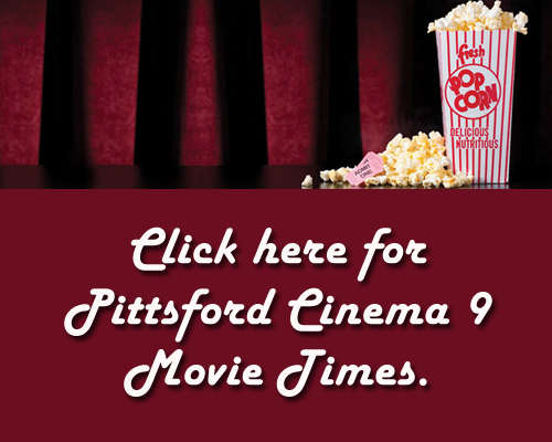 Click Here for Pittsford Cinema 9 Movie Times